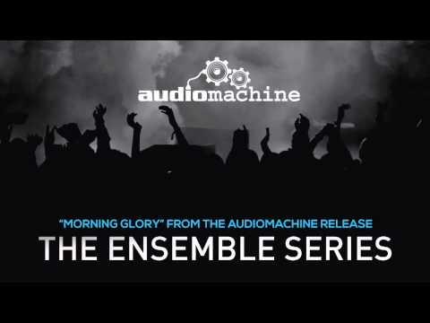 Audiomachine - Morning Glory