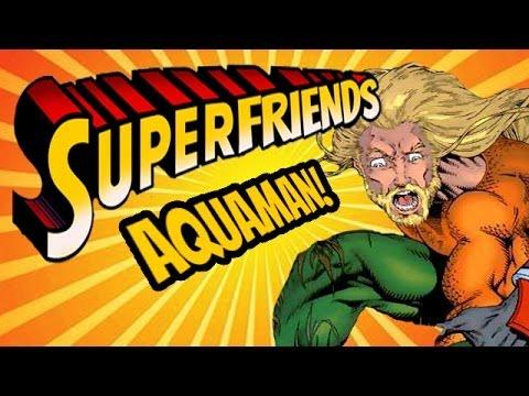 Aquaman - The Amazing Superfriends!