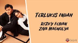 Download Terlukis Indah - Rizky Febian, Ziva Magnolya (Lirik Lagu)