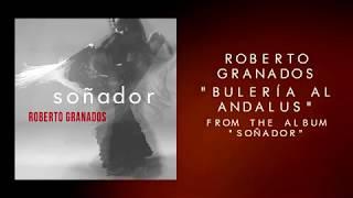 """Roberto Granados """"Bulería al Andalus"""""""