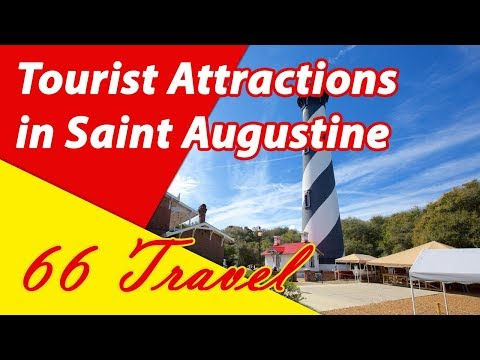 List 8 Tourist Attractions in Saint Augustine, Florida | Travel to United States