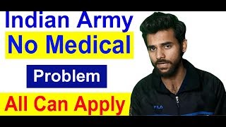 Indian Army No Medical Problem  All Can Apply
