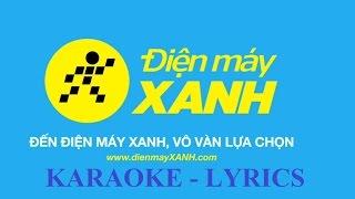 ĐIỆN MÁY XANH - KARAOKE - LYRICS VIDEO [OFFICIAL BEAT]