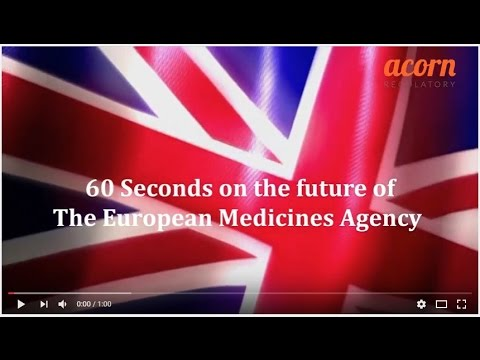 60 Seconds About the European Medicines Agency - Acorn Regulatory