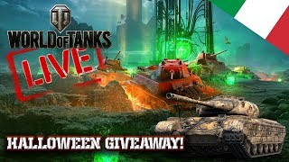 World of Tanks - Gameplay Live - Halloween Giveaway! - 2.400 + WN8 [ITA]