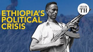Explained: Ethiopia's political crisis