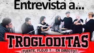 Entrevista a TROGLODITAS