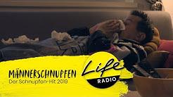 Life Radio Männerschnupfen Song