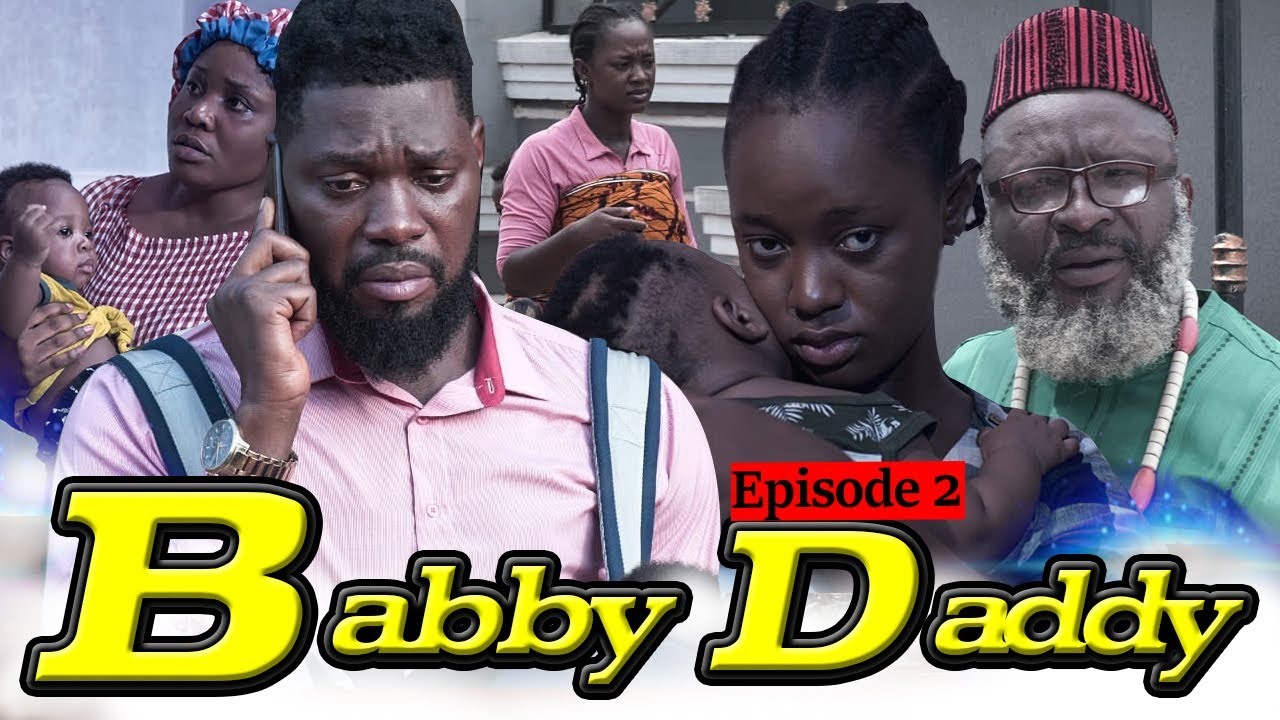 Download BABY DADDY EPISODE 2-(NEW HIT MOVIE)JERRY WILLIAMS,LUCHY DONALDS/2020 LATEST NOLLYWOOD MOVIES