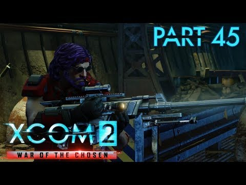 XCOM 2 War of the Chosen - Relle Saves the Human Freaking Race! - Part 45