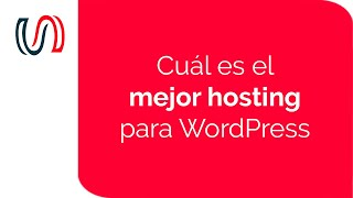 ¿Cuál es el mejor Hosting para Wordpress? | Wordpress para Novatos