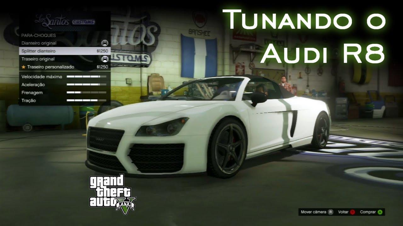 Tunando o Audi R8   GTA V [PT-BR] - YouTube