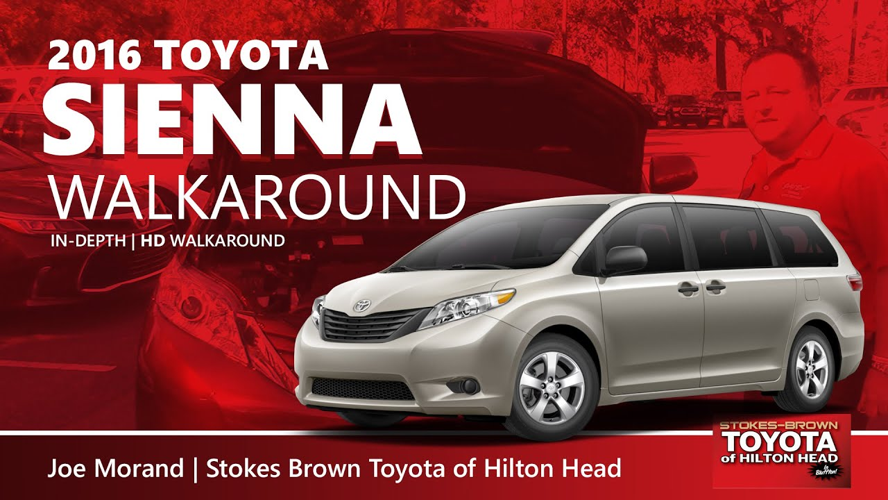 Delightful 2016 Toyota Sienna Walkaround Video By Joe Morand At Stokes Brown Toyota Of Hilton  Head
