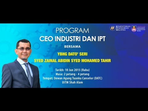 Program CEO Industri dan IPT Bersama Y Bhg Dato' Seri Syed Zainal Abidin Syed Mohamed Tahir