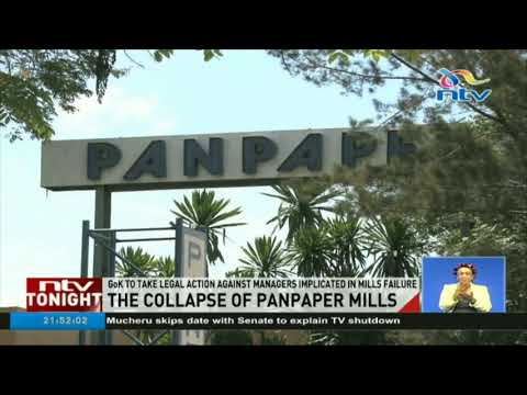 GoK to take legal action against managers implicated in Pan Paper mills failure