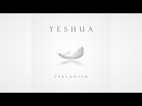 Yeshua - Terlanjur (Official Music Video)