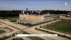 Vaux-le-Vicomte, la vie de château