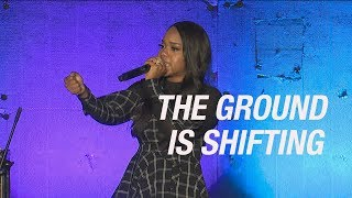 """The Ground is Shifting"" - Sarah Jakes Roberts"