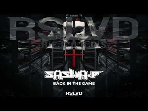 Sasha F - Back in The Game (FULL)
