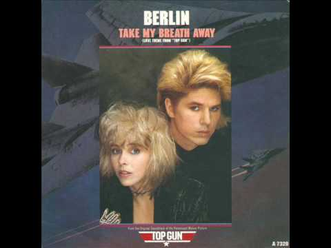 BERLIN - Take My Breath Away.. Theme From TOPGUN