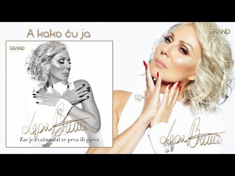 Lepa Brena - A kako cu ja - (Official Audio 2018)