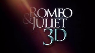 Romeo & Juliet 3D Film - Coming Summer 2013