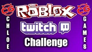 ROBLOX Twitch Challenge | ChloeGames