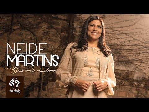 Neide Martins – Deus Não Te Abandonou