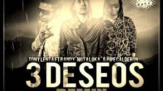 3 Deseos Remix(Dedicada Para Mi Chikita)-Tony Lenta,Randy y Pipe Calderon 2012