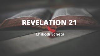 REVELATION 21 Chikodi Echeta