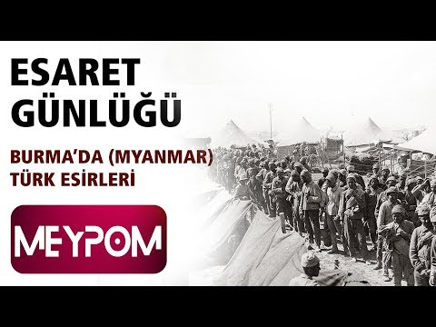 Esaret Günlüğü Belgeseli - 5. Bölüm / Burma'da (Myanmar) Türk Esirleri (Official Video)