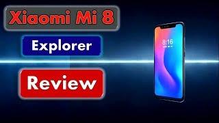 Xiaomi Mi 8 Explorer Edition Review - Features And Comparison.