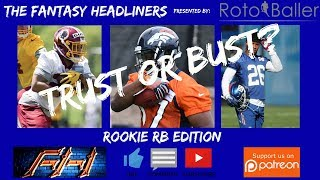 2018 Fantasy Football Draft Strategy - Trust or Busts Rookie RB's