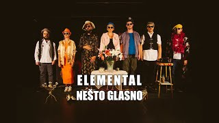 Elemental - Nešto Glasno [Official Video]
