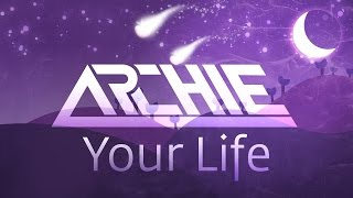 Archie - Your Life (Original Mix)