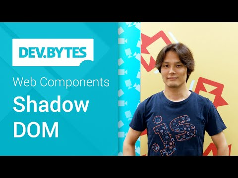 DevBytes: Web Components - Shadow Dom