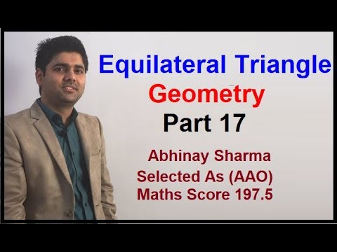 Geometry Part 17 - Equilateral Triangle By Abhinay Sharma (Abhinay Maths)