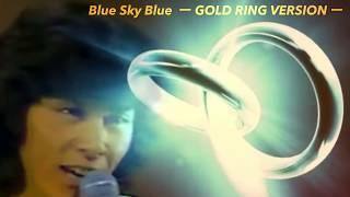西城秀樹/Blue Sky Blue(ゴールドの指輪編)