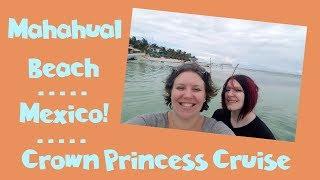 Best Mahahual Beach Day 🏖️ Costa Maya Mexico ~ Crown Princess Cruise Vlog [ep13]