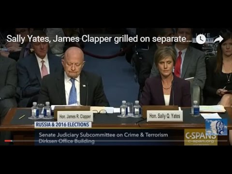 Sally Yates, James Clapper grilled on separate Trump-Russia issues FULL HEARINGS