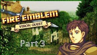 Fire Emblem: Vision Quest - Part 3 \