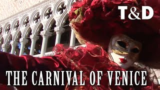 The Carnival Of Venice - Italy Attractions - Travel & Discover