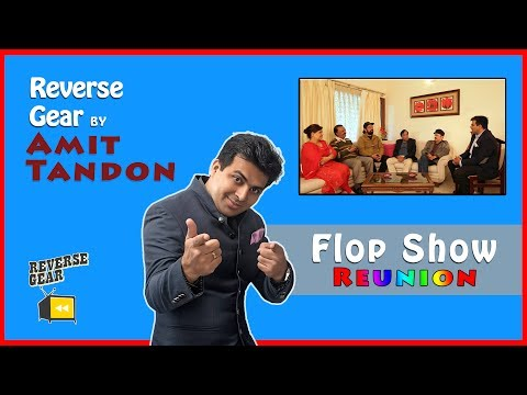 Exclusive Interview: Flop Show Team Reunion - Reverse Gear with Amit Tandon