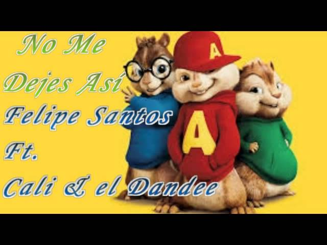 No Me Dejes Asi - Alvin las Ardillas