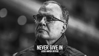 NEVER GIVE IN | Leeds United 2019/20