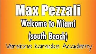 Max Pezzali - Welcome To Miami (South Beach) (Versione Karaoke Academy Italia)