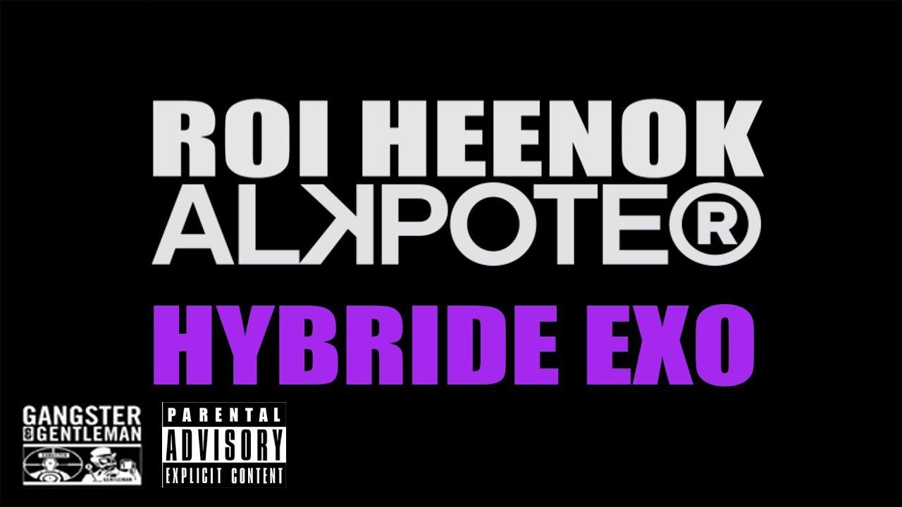 "ROI HEENOK X ALKPOTE ""HYBRIDE EXO"""