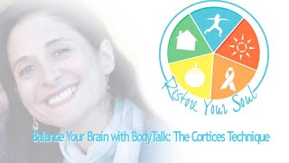 Balance Your Brain With Bodytalk: The Cortices Technique