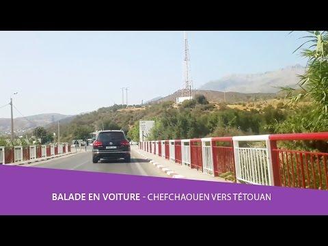 Balade voiture 🚘 Chefchaouen vers Tétouan - Martil Maroc