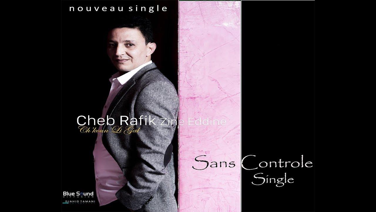 Cheb Rafik ZINEDINE - Sans Contrôle - single 2018